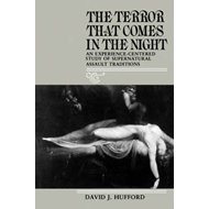 The Terror That Comes in the Night: An Experience-Centred Study of Supernatural Assault Traditions (BOK)