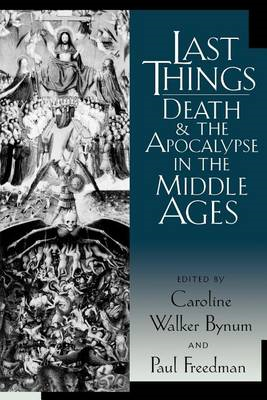 Last Things: Death and the Apocalypse in the Middle Ages (BOK)