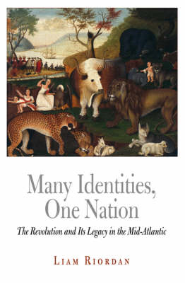 Many Identities, One Nation: The Revolution and Its Legacy in the Mid-atlantic (BOK)