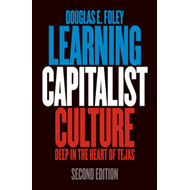 Learning Capitalist Culture: Deep in the Heart of Tejas (BOK)