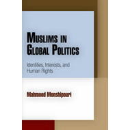 Muslims in Global Politics: Identities, Interests, and Human Rights (BOK)