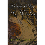 Witchcraft and Magic in the Nordic Middle Ages (BOK)