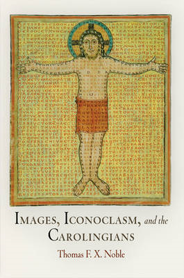 Images, Iconoclasm, and the Carolingians (BOK)