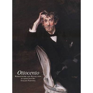 Ottocento: Romanticism and Revolution in 19th Century Italian Painting (BOK)