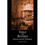 Exile and Return Among the East Timorese (BOK)