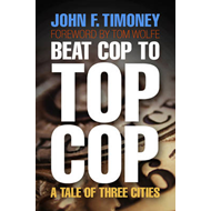 Beat Cop to Top Cop: A Tale of Three Cities (BOK)
