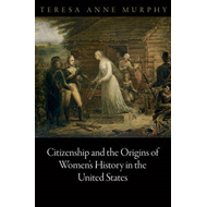 Citizenship and the Origins of Women's History in the United States (BOK)