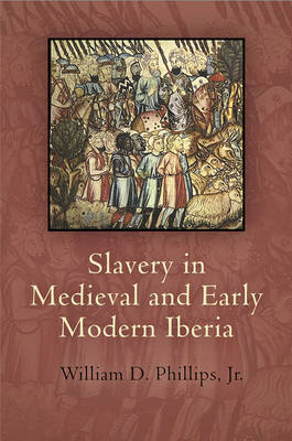 Slavery in Medieval and Early Modern Iberia (BOK)