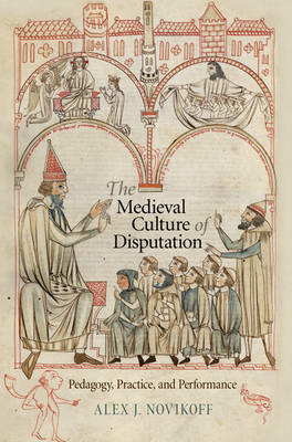 The Medieval Culture of Disputation: Pedagogy, Practice, and Performance (BOK)