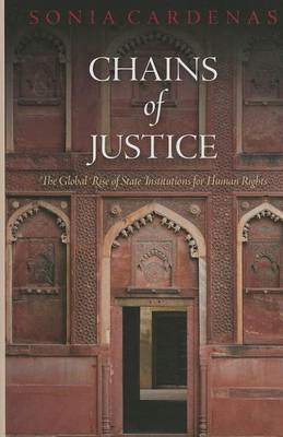 Chains of Justice: The Global Rise of State Institutions for Human Rights (BOK)