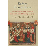 Before Orientalism: Asian Peoples and Cultures in European Travel Writing, 1245-1510 (BOK)