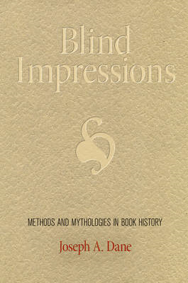Blind Impressions: Methods and Mythologies in Book History (BOK)