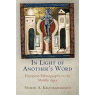 In Light of Another's Word: European Ethnography in the Middle Ages (BOK)