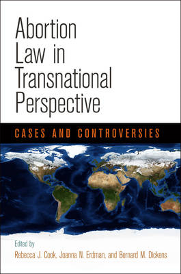 Abortion Law in Transnational Perspective: Cases and Controversies (BOK)