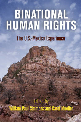 Binational Human Rights: The U.S.-Mexico Experience (BOK)
