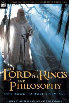 The Lord of the Rings and Philosophy: One Book to Rule Them All (BOK)