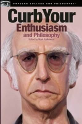 Curb Your Enthusiasm and Philosophy (BOK)