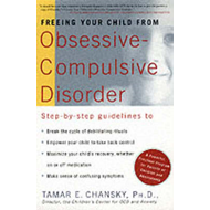 Freeing Your Child from Obsessive-compulsive Disorder (BOK)