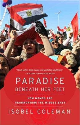 Paradise Beneath Her Feet: How Women are Transforming the Middle East (BOK)