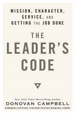 The Leader's Code: Mission, Character, Service, and Getting the Job Done (BOK)