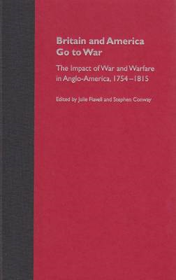 Britain and America Go to War: The Impact of War and Warfare in Anglo-America, 1754-1815 (BOK)