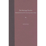The Marriage Paradox: Modernist Novels and the Cultural Imperative to Marry (BOK)