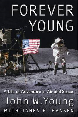 Forever Young: A Life of Adventure in Air and Space (BOK)