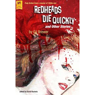 Redheads Die Quickly and Other Stories (BOK)