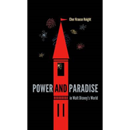 Power and Paradise in Walt Disney's World (BOK)