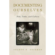 Documenting Ourselves: Film, Video and Culture (BOK)