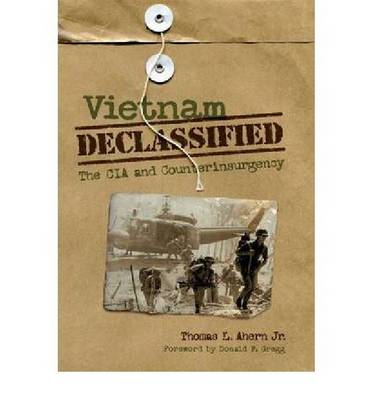Vietnam Declassified: The CIA and Counterinsurgency (BOK)