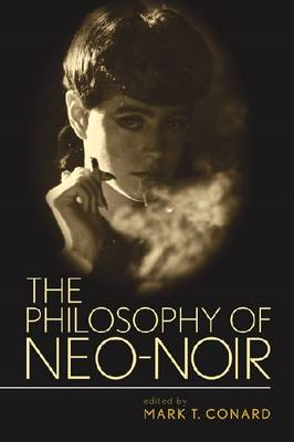 The Philosophy of Neo-noir (BOK)