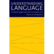 Understanding Language: A Guide for Beginning Students of Greek and Latin (BOK)
