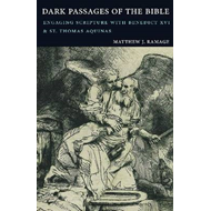 Dark Passages of the Bible: Engaging Scripture with Benedict XVI and St. Thomas Aquinas (BOK)