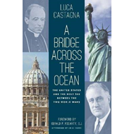 A Bridge Across the Ocean: The United States and the Holy See Between the Two World Wars (BOK)