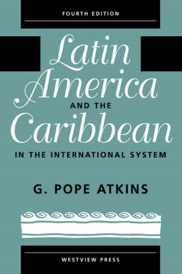 Latin America and the Caribbean in the International System (BOK)