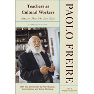 Teachers as Cultural Workers: Letters to Those Who Dare Teach with Neew Commentary by Peter Mclaren, (BOK)