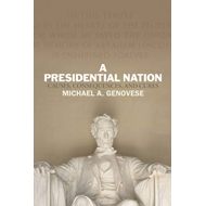 A Presidential Nation: Causes, Consequences, and Cures (BOK)