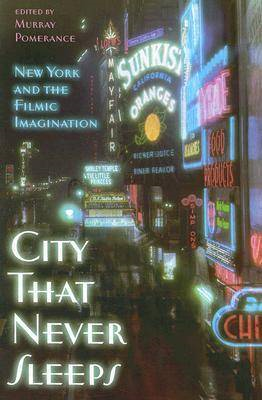 City That Never Sleeps: New York and the Filmic Imagination (BOK)