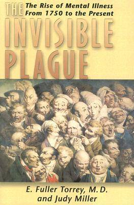 The Invisible Plague: The Rise of Mental Illness from 1750 to the Present (BOK)