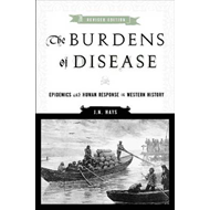 The Burdens of Disease: Epidemics and Human Response in Western History (BOK)