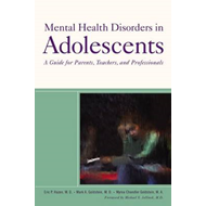 Mental Health Disorders in Adolescents: A Guide for Parents, Teachers and Professionals (BOK)