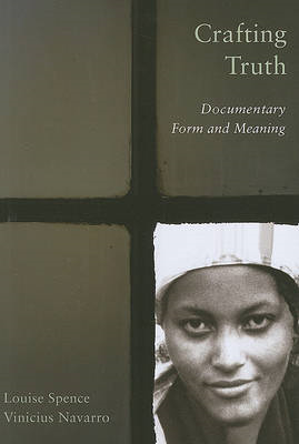 Crafting Truth: Documentary Form and Meaning (BOK)