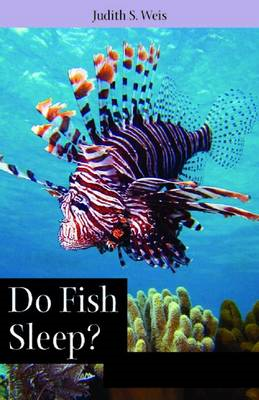 Do Fish Sleep?: Fascinating Answers to Questions About Fishes (BOK)