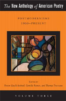 The New Anthology of American Poetry: Volume III: Postmodernisms 1950-present: Volume III (BOK)