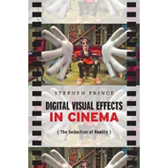 Digital Visual Effects in Cinema: The Seduction of Reality (BOK)