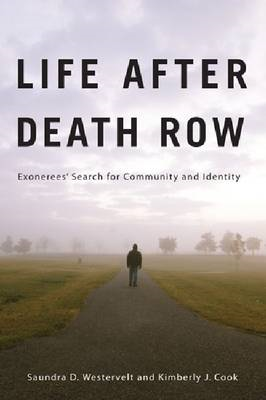 Life After Death Row: Exonerees' Search for Community and Identity (BOK)