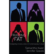 Framing Fat: Competing Constructions in Contemporary Culture (BOK)