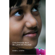 Childhood in a Sri Lankan Village: Shaping Hierachy and Desire (BOK)