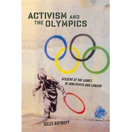 Activism and the Olympics: Dissent at the Games in Vancouver and London (BOK)